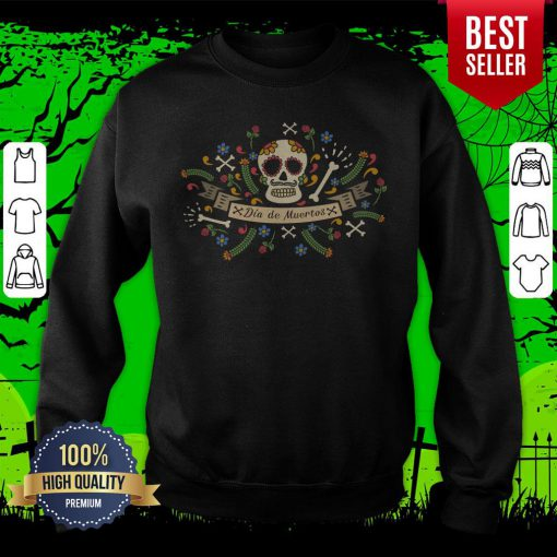 Sugar Skull Dia De Muertos In Mexican Holiday Sweatshirt