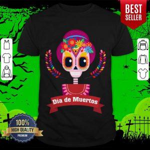 Sugar Skull Girl Dia De Muertos Day Dead Shirt