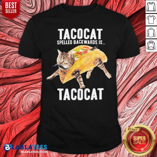 Nice Tacocat Spelled Backwards Is Tacocat Shirt - Design By Blablatees.com