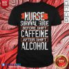 Nurse Survival Guide Before Shift Caffeine After Alcohol Shirt - Design By Blablatees.com