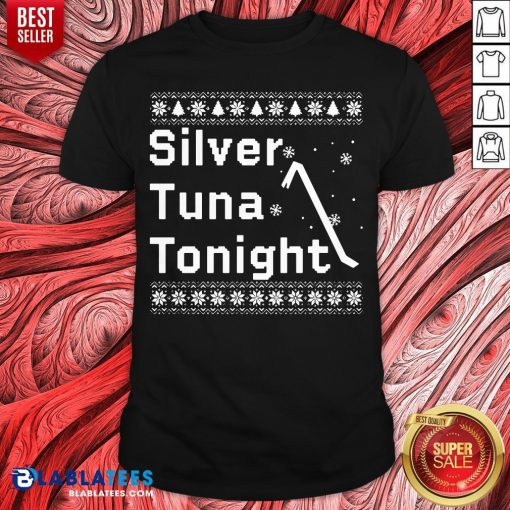 Original Silver Tuna Tonight Christmas Shirt - Design By Blablatees.com