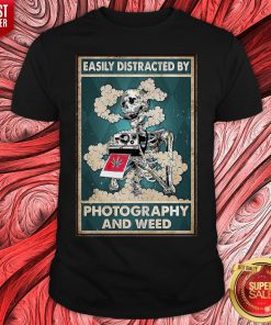 Photographer Easily Distracted By Photography And Weed Shirt