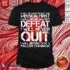 I Will Always Place The Mission First I Will Never Accept Defeat I Will Never Quit Shirt - Design By Blablatees.com