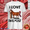 Funny Horse I Love This Post Shirt - Design By Blablatees.com