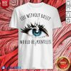 Pretty Life Without Ballet Would Be Pointeless Eyes Shirt - Design By Blablatees.com