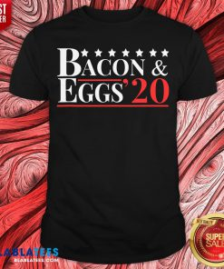 Top Bacon & Eggs 2020 Shirt - Design By Blablatees.com