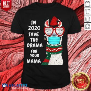 Cute In 2020 Save The Drama For Your Mama Llama In Mask Christmas Shirt - Design By Blablatees.com