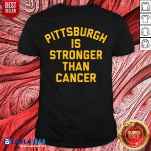 Official Pittsburgh Is Stronger Than Cancer Shirt - Design By Blablatees.com