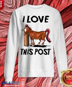Funny Horse I Love This Post Sweatshirt - Design By Blablatees.com