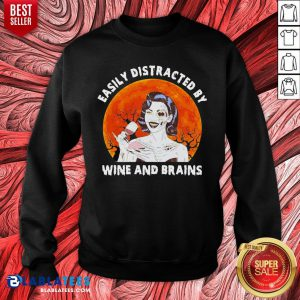 Funny Zombie Easily Distracted By Wine And Brains Moon Halloween Sweatshirt - Design By Blablatees.com
