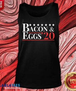 Top Bacon & Eggs 2020 Tank Top - Design By Blablatees.com