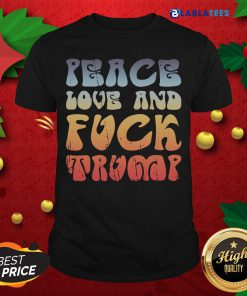 Funny Peace Love And Fuck Trump Vintage Shirt Design By Blalblatee.com