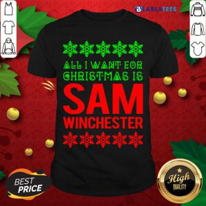 Great All I Want For Christmas Is Sam Winchester Shirt Design By Blablatee.com