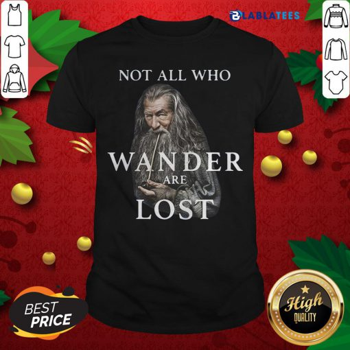 Great Gandalf Not All Who Wander Are Lost Shirt Design By Blablatee.com