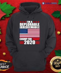 Great I'm Deplorable Irredeemable Chump For Trump 2020 Shirt Design By Blablatee.com