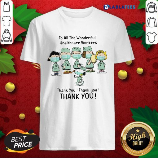 Nice Peanuts Characters Face Mask To All The Wonderful Healthcare Workers Thank You Shirt Design By Blablatee.com