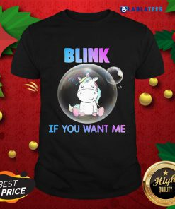 Nice Unicorn Balloons Blink If You Want Me Shirt Design By Blablatee.com