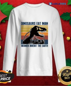 Official Dinosaurs Eat Man Women Inherit The Earth Vintage Shirt Design By Blablatee.com