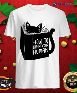 Premium How To Train Your Human Shirt Design By Blablatee.com