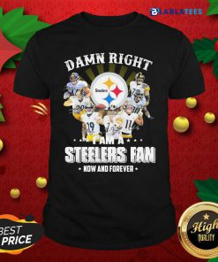 So Damn Right I Am A Pittsburgh Steelers Fan Now And Forever Signature Shirt Design By Blablatee.com