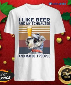 I Like Beer And My Schnauzer And Maybe 3 People Vintage Shirt Design By Blablatee.com