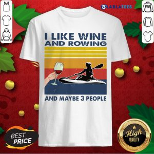 I Like Wine And Rowing And Maybe 3 People Vintage Retro Shirt Design By Blablatee.com