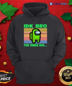 Green IDK Bro You Kinda Sus Vintage Shirt Design By Blablatee.com