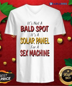 Backside Its Not A Bald Spot Its A Solar Panel For A Sex Machine Shirt Design By Blablatee.com