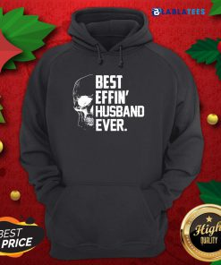 Skull Best Effin' Husband Ever T-shirt Design By Blablatee.com
