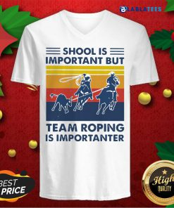 School Is Important But Team Roping Is Importanter Vintage Shirt Design By Blablatee.com