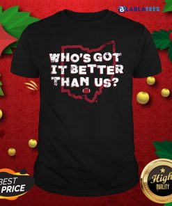 Who'S Got It Better Than Us Shirt Design By Blablatee.com