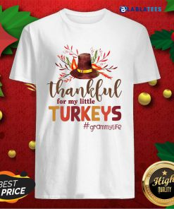 Thankful For My Little Turkeys Grammy Life Thanksgiving Shirt Design By Blablatee.com
