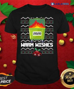 2020 Dumpster Fire Warm Wishes - Ugly Christmas Shirt Design By Blablatee.com