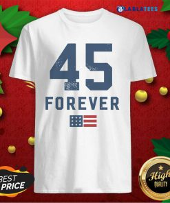 45 Forever 4eva 2nd Term Reelection American Flag Shirt Design By Blablatee.com
