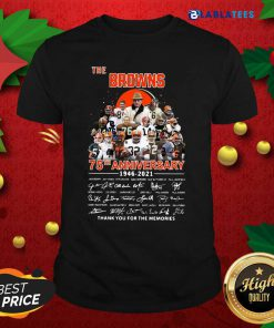The Browns 75th Anniversary 1946 2021 Signatures Thank You For The Memories Shirt Design By Blablatee.com