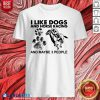 I Like Dogs And Horse Racing And Maybe 3 People Shirt Design By Blablatee.com