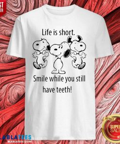 Snoopys Life Is Short Smile While You Still Have Teeth Shirt Design By Blablatee.com