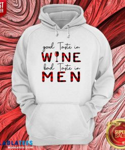 Taste In Wine Bad Taste In Men Shirt Design By Blablatee.com
