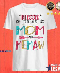 Blessed To Be Called Mom And Memaw Mother Day Shirt Design By BLablatee.com