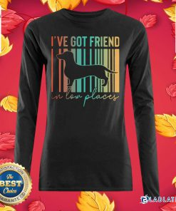 Dachshund I've Got Friend In Low Places Shirt Design By Blablatee.com