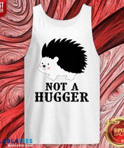 Good Hedgehog Not A Hugger Tank Top