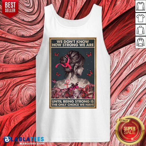 Happy We Dont Know How Strong We Are Vertical Poster Tank Top