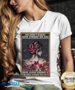 Happy We Dont Know How Strong We Are Vertical Poster V-neck
