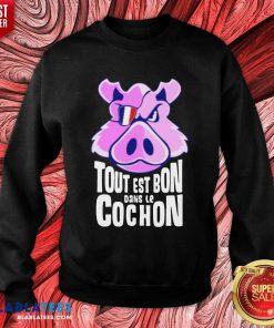 Hot Tout Est Bon Dans Le Cochon Sweatshirt