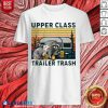 Nice Raccoons And Opossums Upper Class Trailer Trash Vintage Shirt
