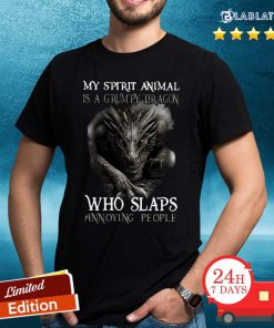 My Spirit Animal Is A Grumpy Dragon Who Slaps Annoying People Shirt Design By BLablatee.com