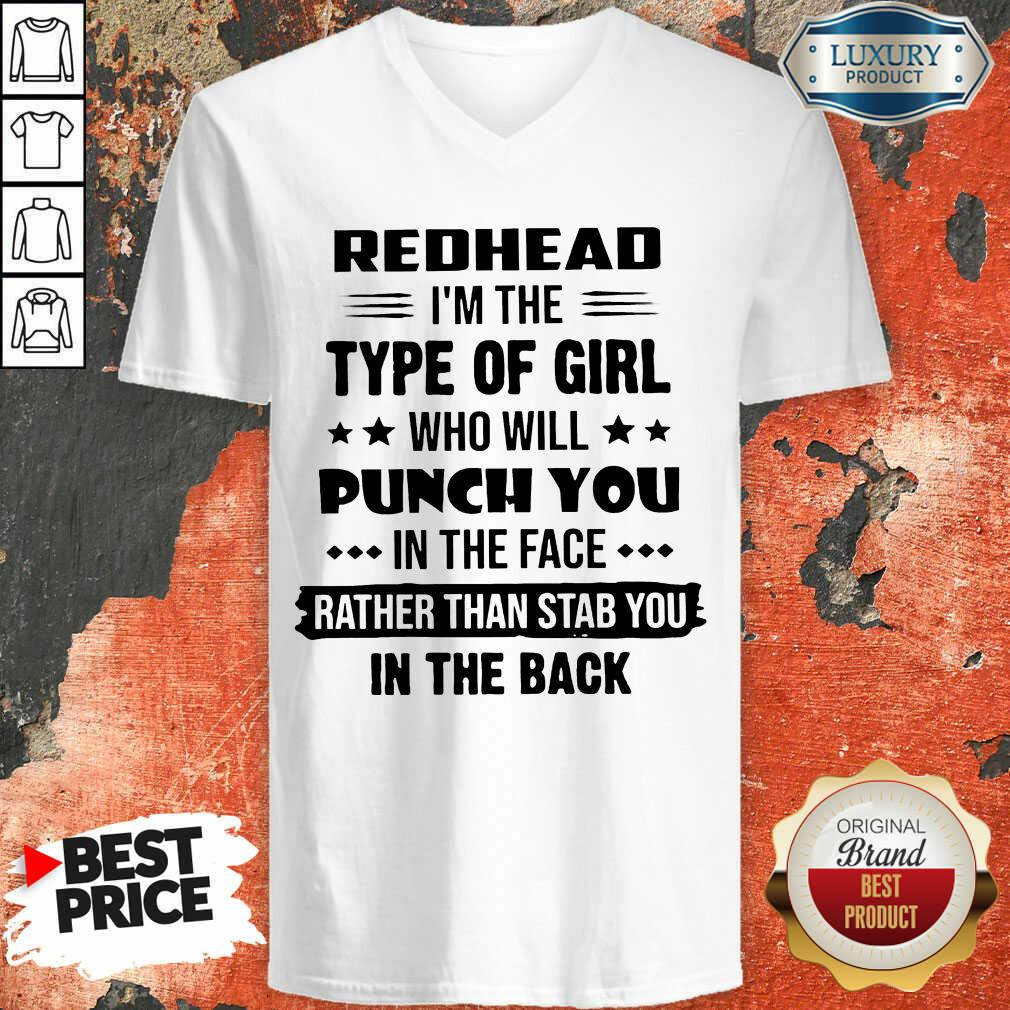 Perfect Redhead Type Of Girl Punch You In The Face Rather Than Stab You In The Back V-neck