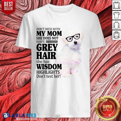 Pretty Maltipoo My Mom Grey Hair Wisdom Highlights American Flag Shirt