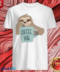 Coffee Now Lazy Sloth Shirt- Design By Blablatees.com