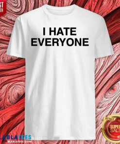 I Hate Everyone Shirt - Design By Blablatees.com
